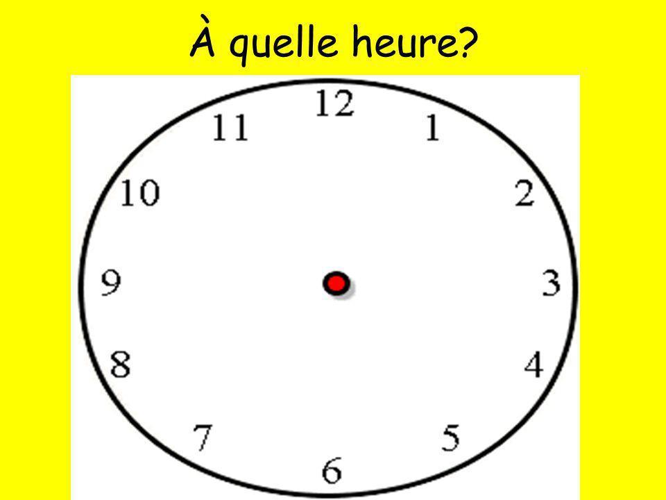 À quelle heure