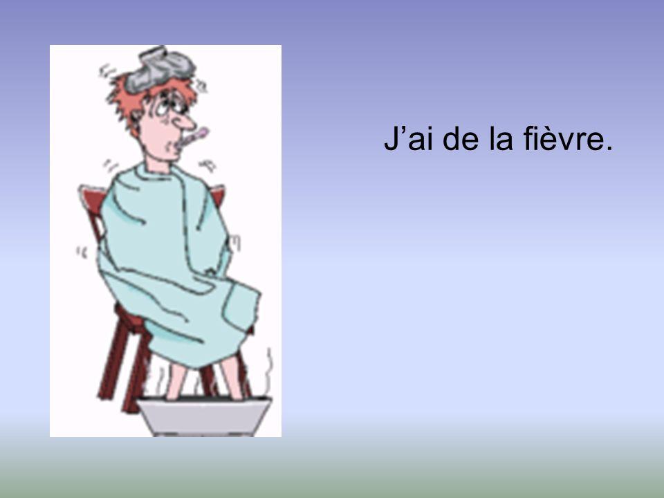 J'ai de la fièvre.