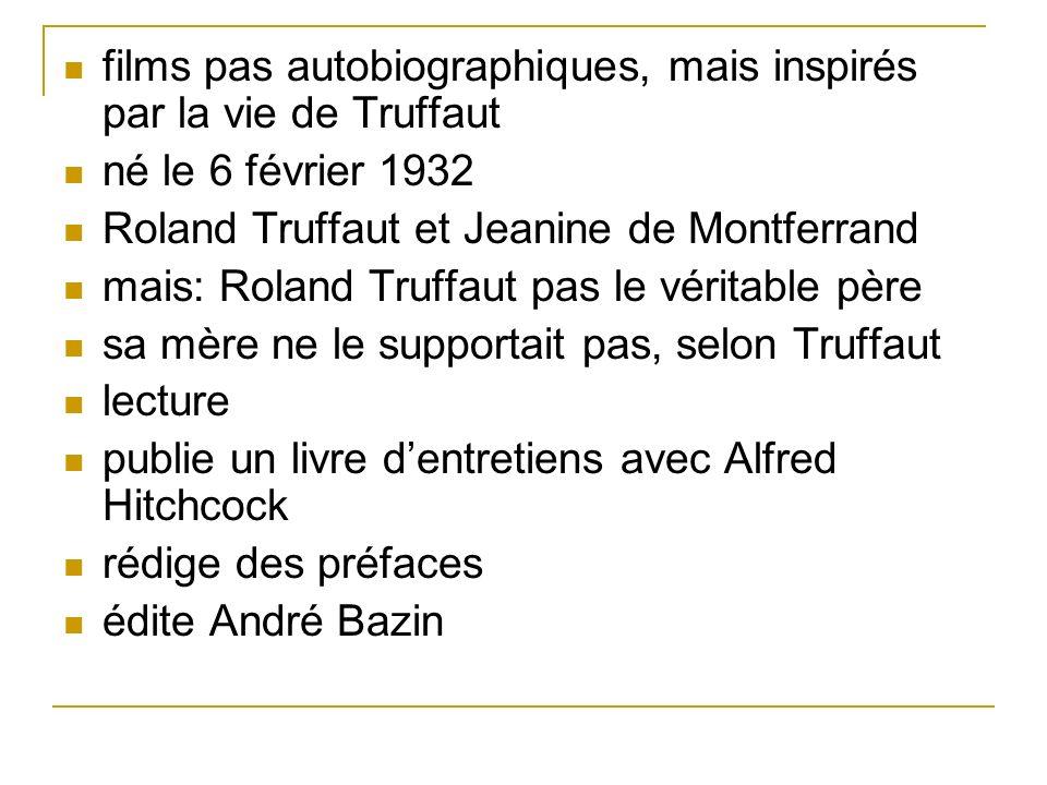 films pas autobiographiques, mais inspirés par la vie de Truffaut