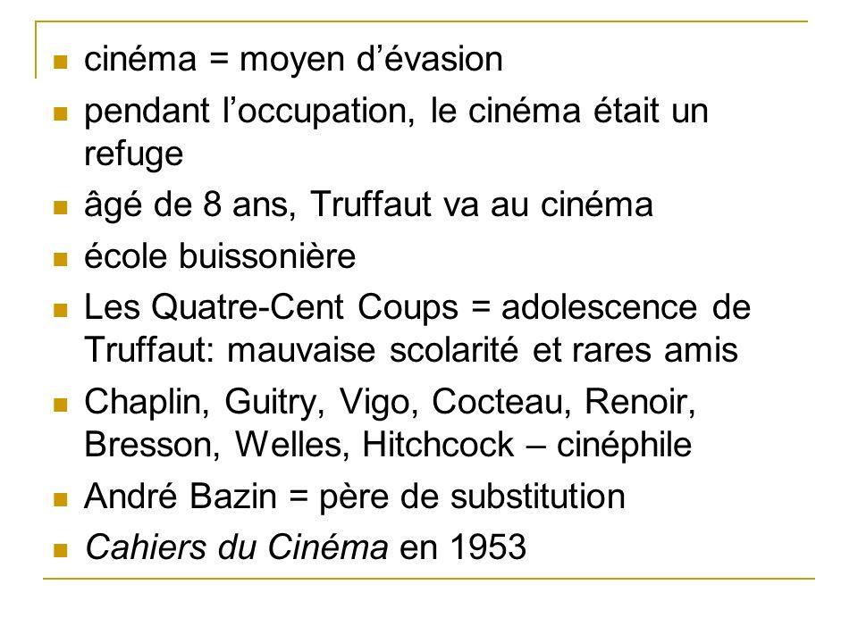 cinéma = moyen d'évasion