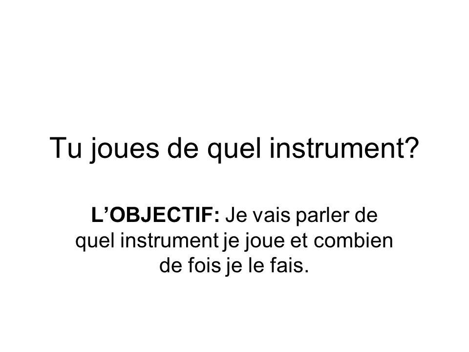 Tu joues de quel instrument