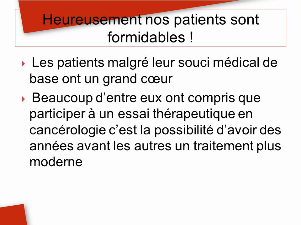 Heureusement nos patients sont formidables !