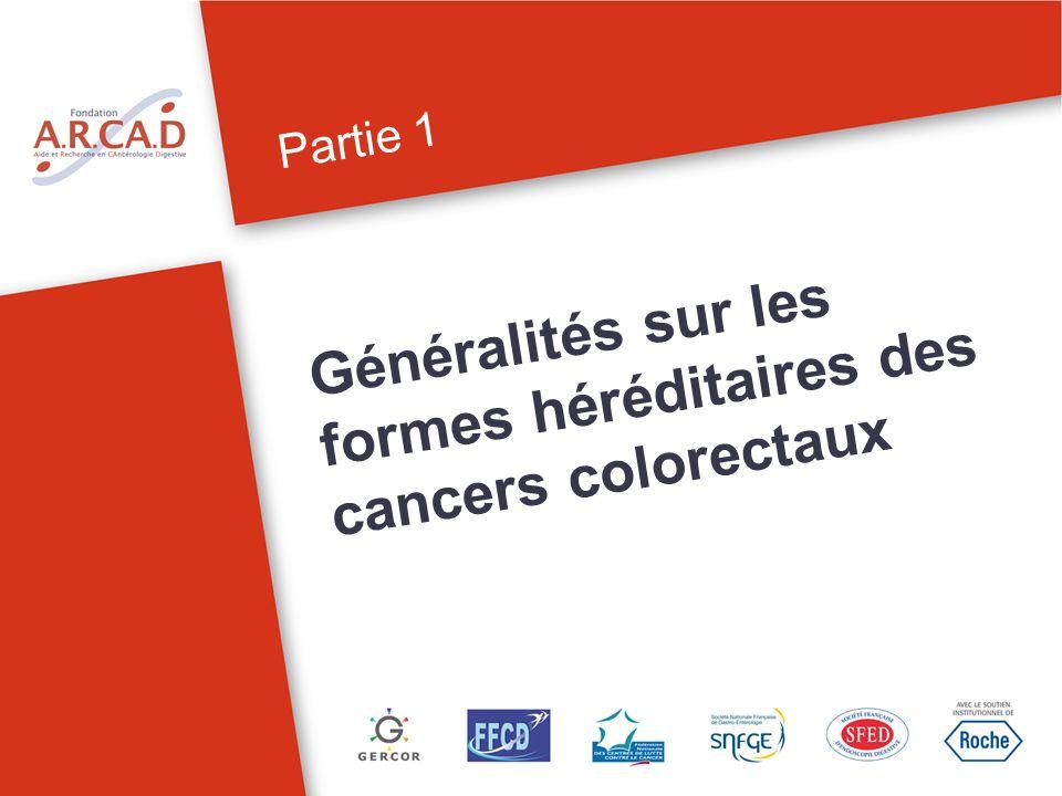 Généralités sur les formes héréditaires des cancers colorectaux