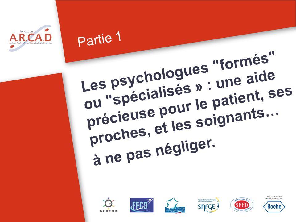 Partie 1 Les psychologues formés ou spécialisés » : une aide précieuse pour le patient, ses proches, et les soignants…