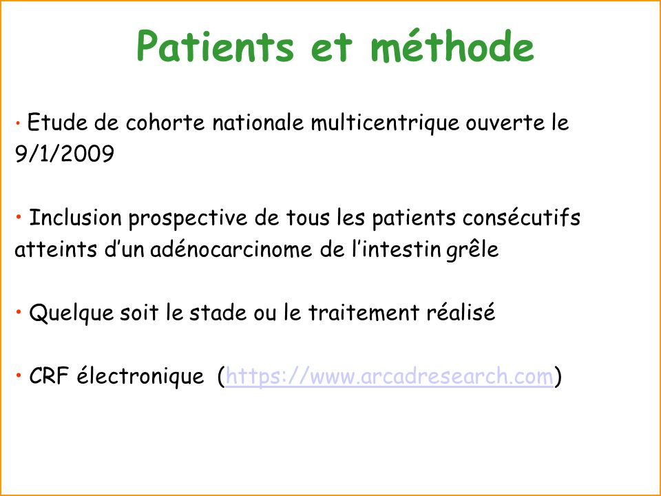 Patients et méthode Etude de cohorte nationale multicentrique ouverte le 9/1/2009.