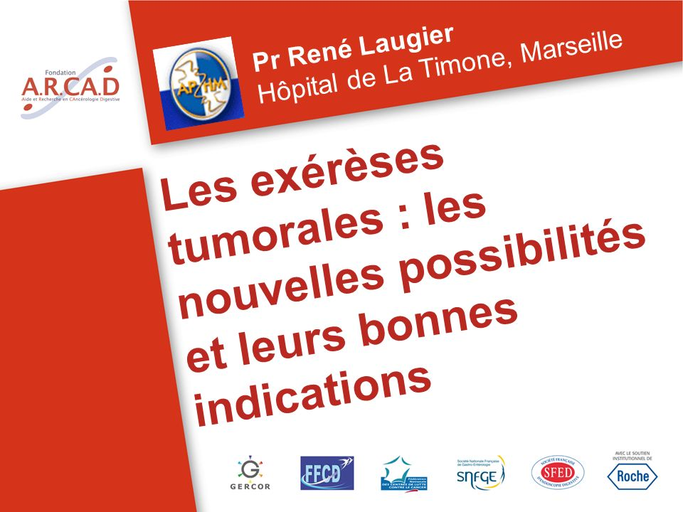 Pr René Laugier Hôpital de La Timone, Marseille.