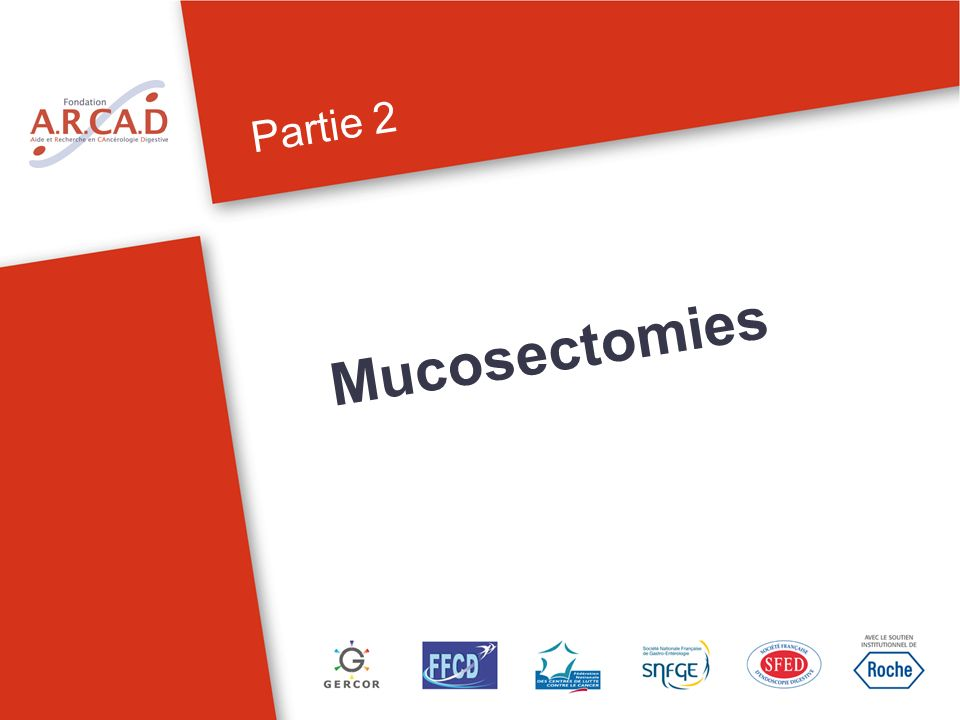 Partie 2 Mucosectomies