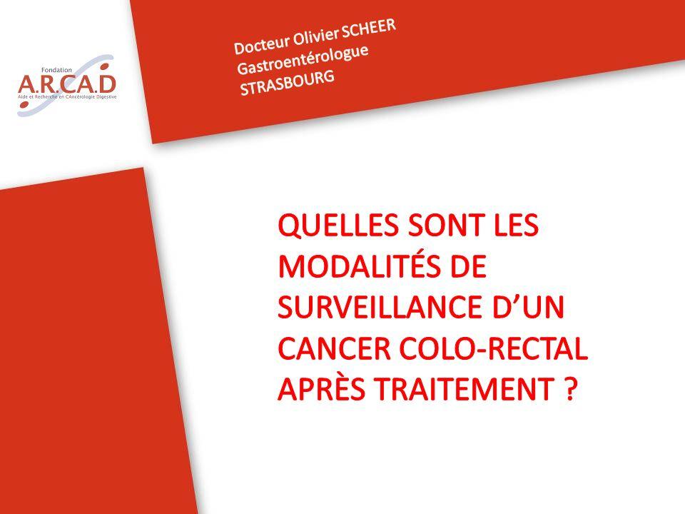 QUELLES SONT LES MODALITÉS DE SURVEILLANCE D'UN CANCER COLO-RECTAL