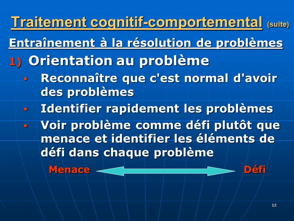 Traitement cognitif-comportemental (suite)