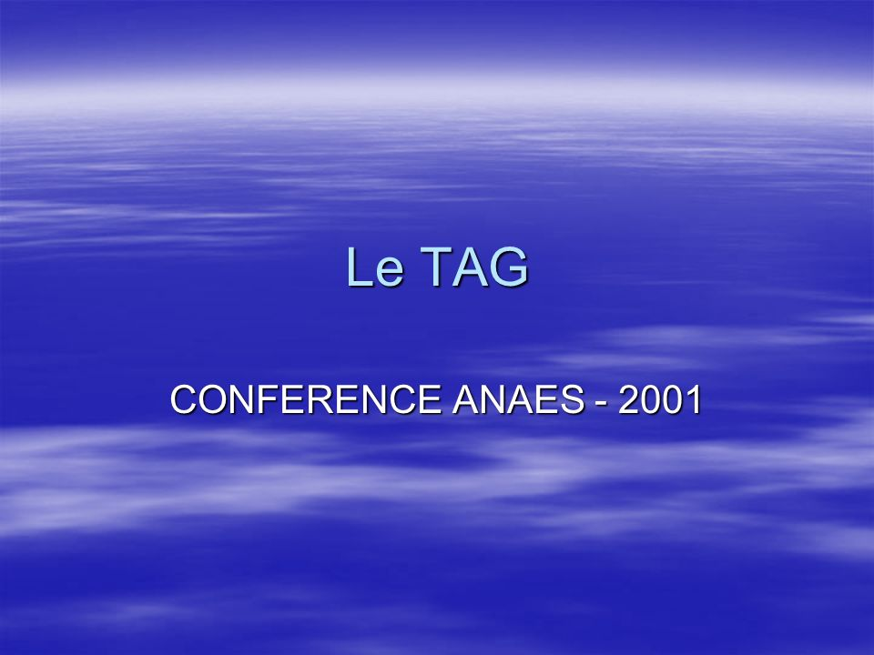 Le TAG CONFERENCE ANAES - 2001