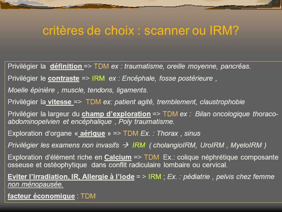 critères de choix : scanner ou IRM