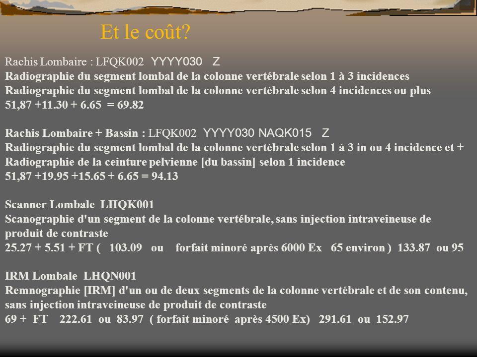 Et le coût Rachis Lombaire : LFQK002 YYYY030 Z
