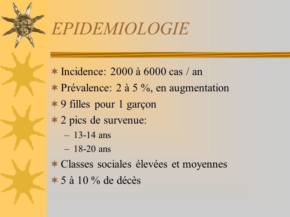 EPIDEMIOLOGIE Incidence: 2000 à 6000 cas / an