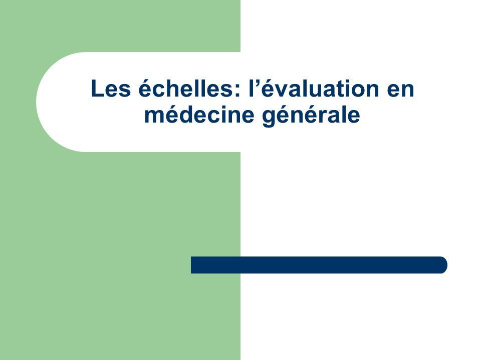 Les échelles: l'évaluation en médecine générale
