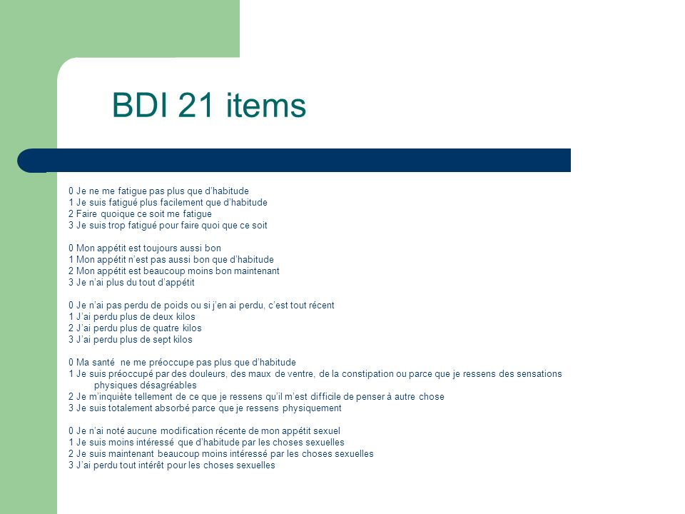 BDI 21 items 0 Je ne me fatigue pas plus que d'habitude