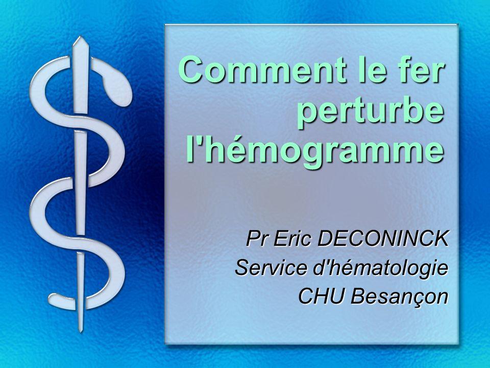 Comment le fer perturbe l hémogramme