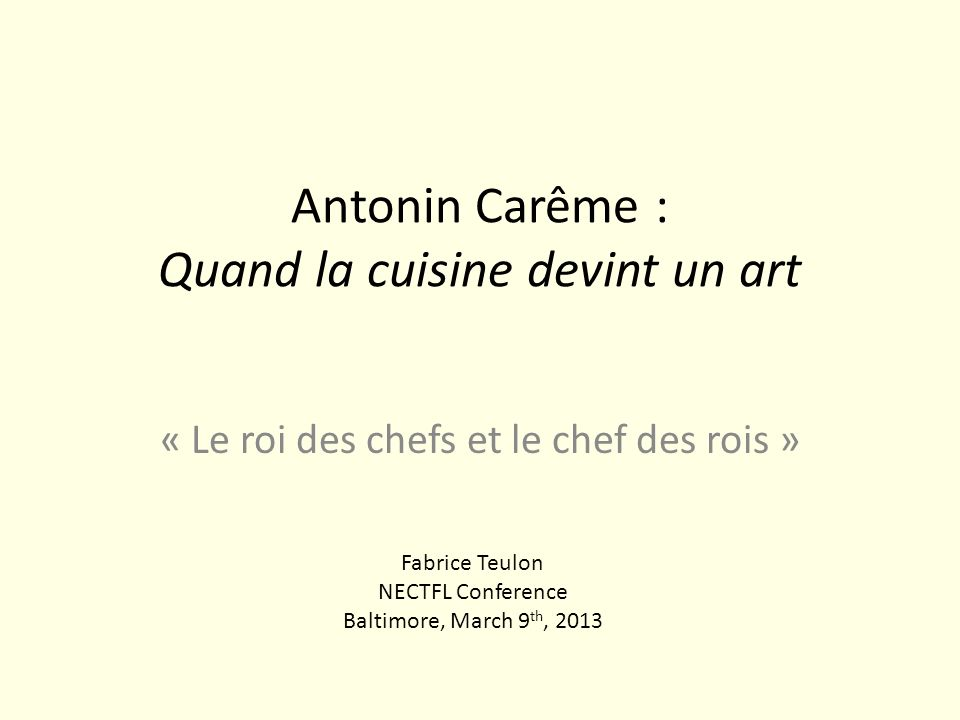 Antonin Carême : Quand la cuisine devint un art