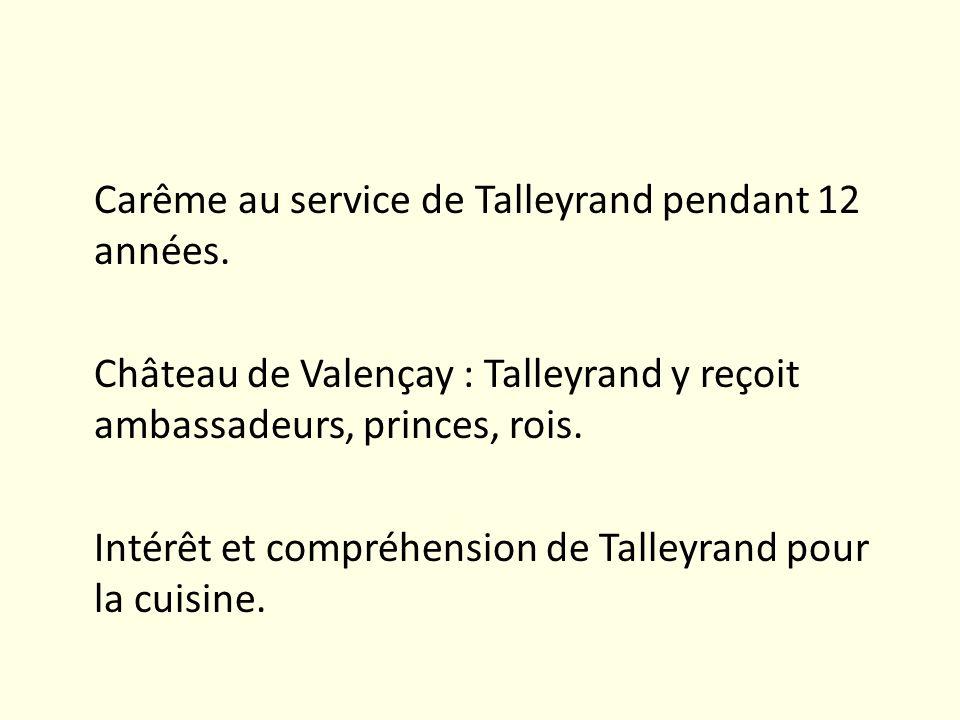 Carême au service de Talleyrand pendant 12 années