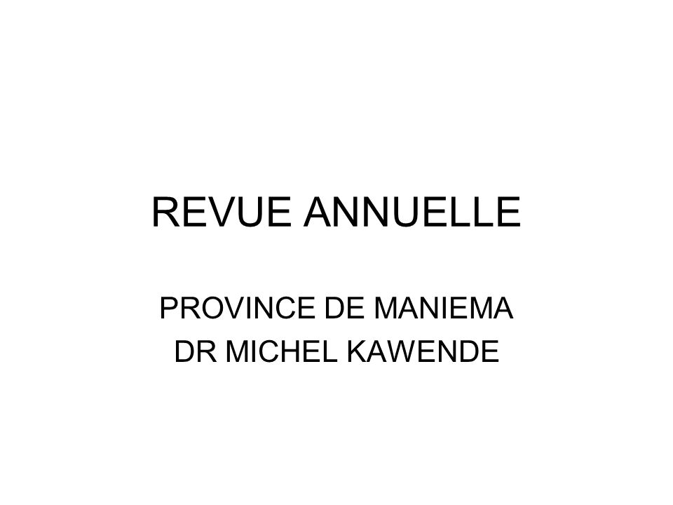 PROVINCE DE MANIEMA DR MICHEL KAWENDE
