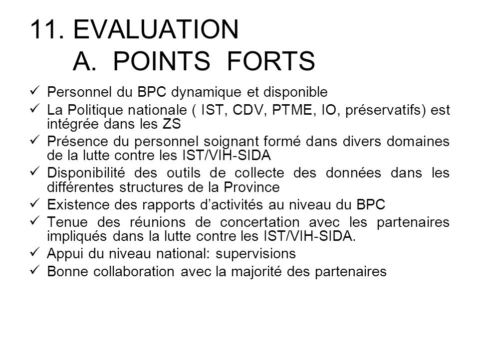 EVALUATION A. POINTS FORTS