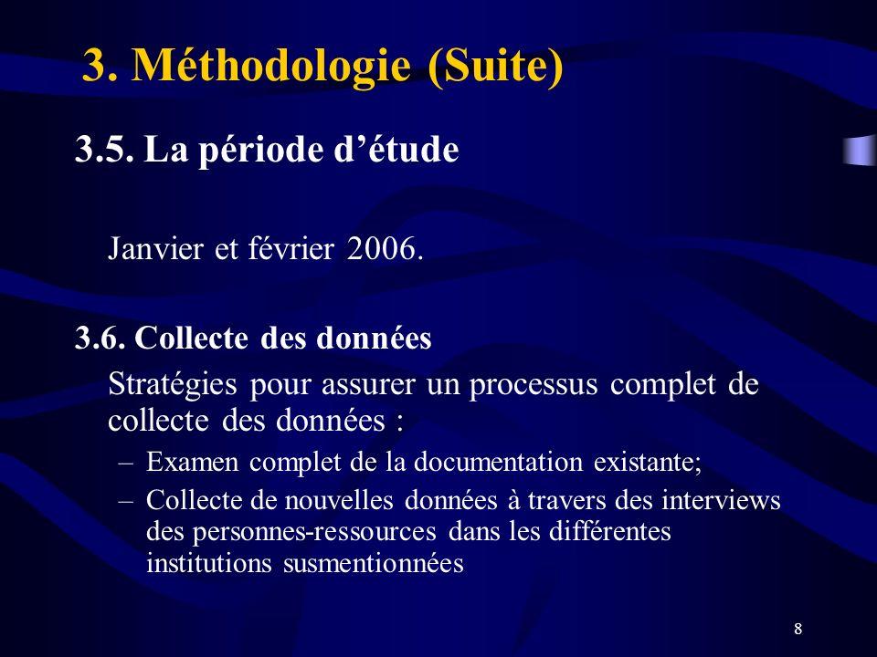 3. Méthodologie (Suite) 3.5. La période d'étude