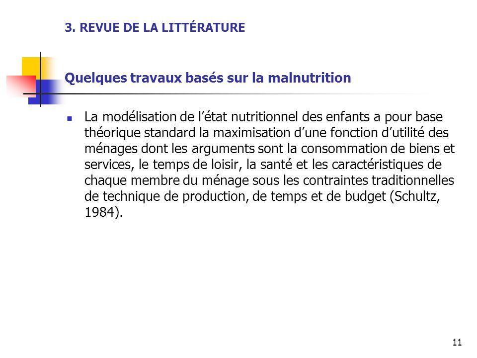3. REVUE DE LA LITTÉRATURE Quelques travaux basés sur la malnutrition