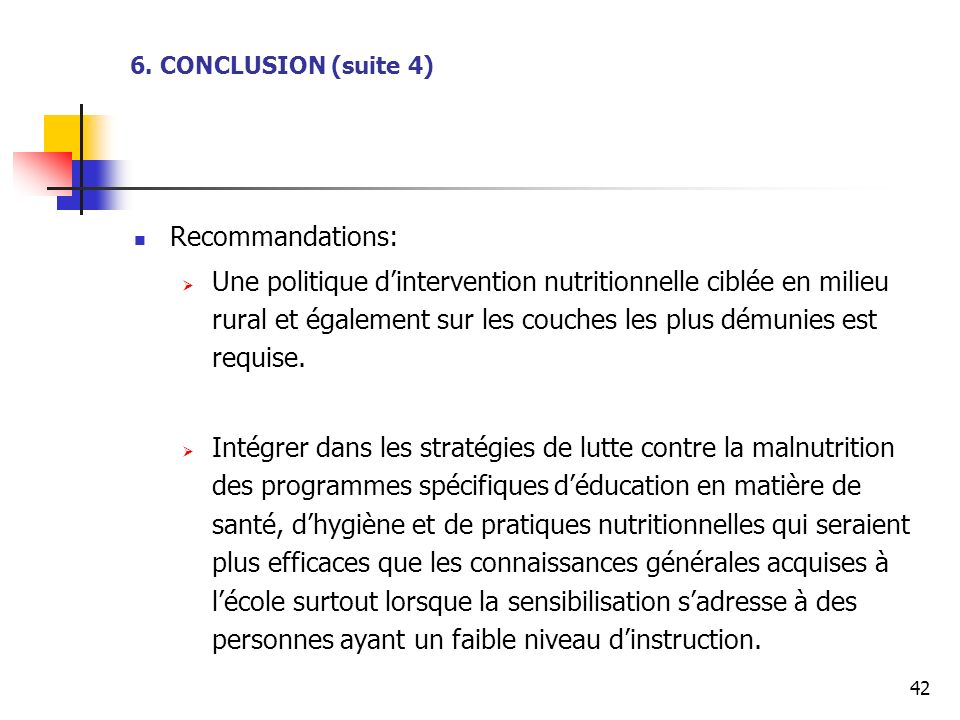6. CONCLUSION (suite 4) Recommandations: