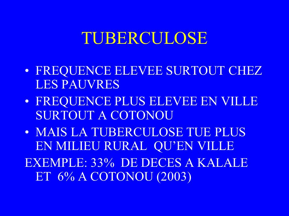 TUBERCULOSE FREQUENCE ELEVEE SURTOUT CHEZ LES PAUVRES