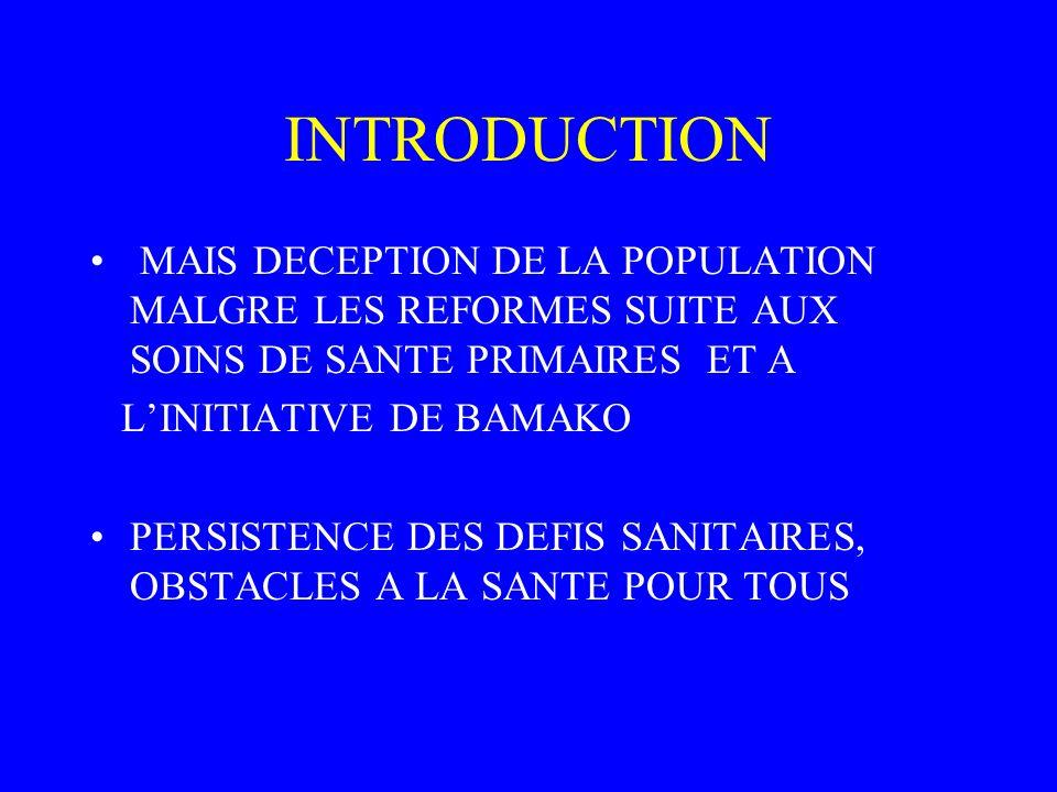 INTRODUCTION MAIS DECEPTION DE LA POPULATION MALGRE LES REFORMES SUITE AUX SOINS DE SANTE PRIMAIRES ET A.