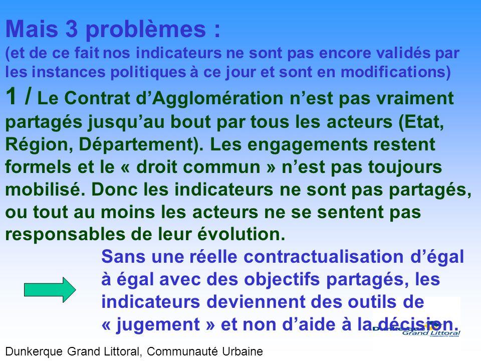 Mais 3 problèmes : (et de ce fait nos indicateurs ne sont pas encore validés par les instances politiques à ce jour et sont en modifications)