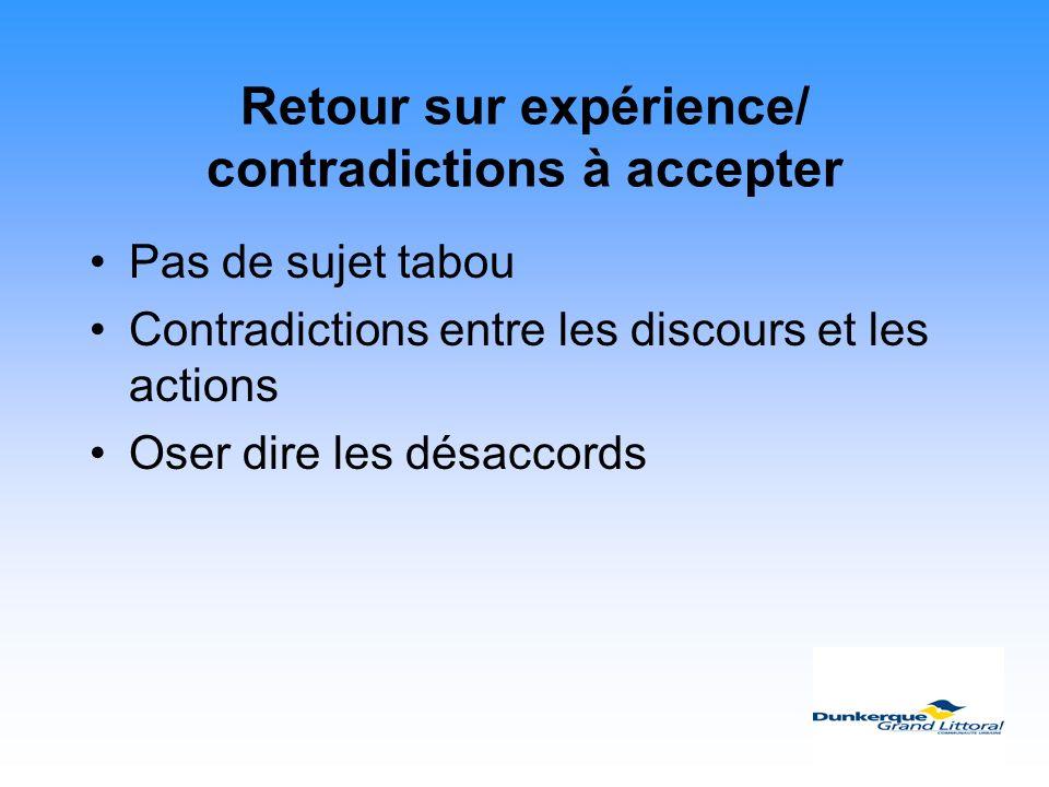 Retour sur expérience/ contradictions à accepter