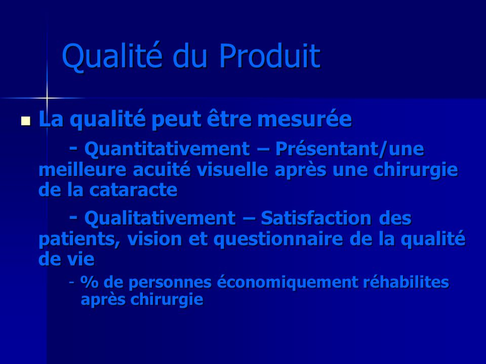 Qualité du Produit La qualité peut être mesurée