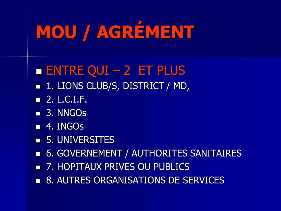 MOU / AGRÉMENT ENTRE QUI – 2 ET PLUS 1. LIONS CLUB/S, DISTRICT / MD,
