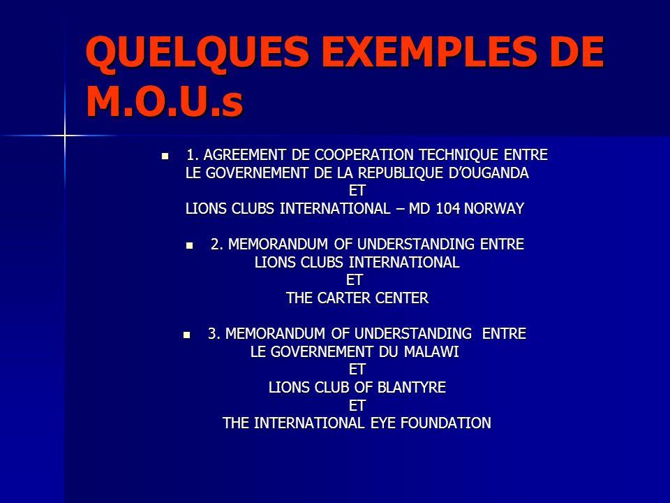 QUELQUES EXEMPLES DE M.O.U.s