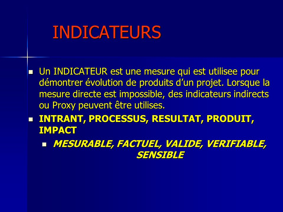 MESURABLE, FACTUEL, VALIDE, VERIFIABLE, SENSIBLE
