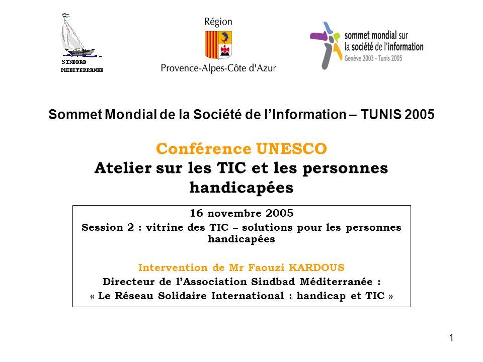 Sommet Mondial de la Société de l'Information – TUNIS 2005 Conférence UNESCO Atelier sur les TIC et les personnes handicapées
