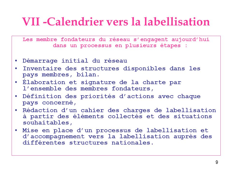 VII -Calendrier vers la labellisation