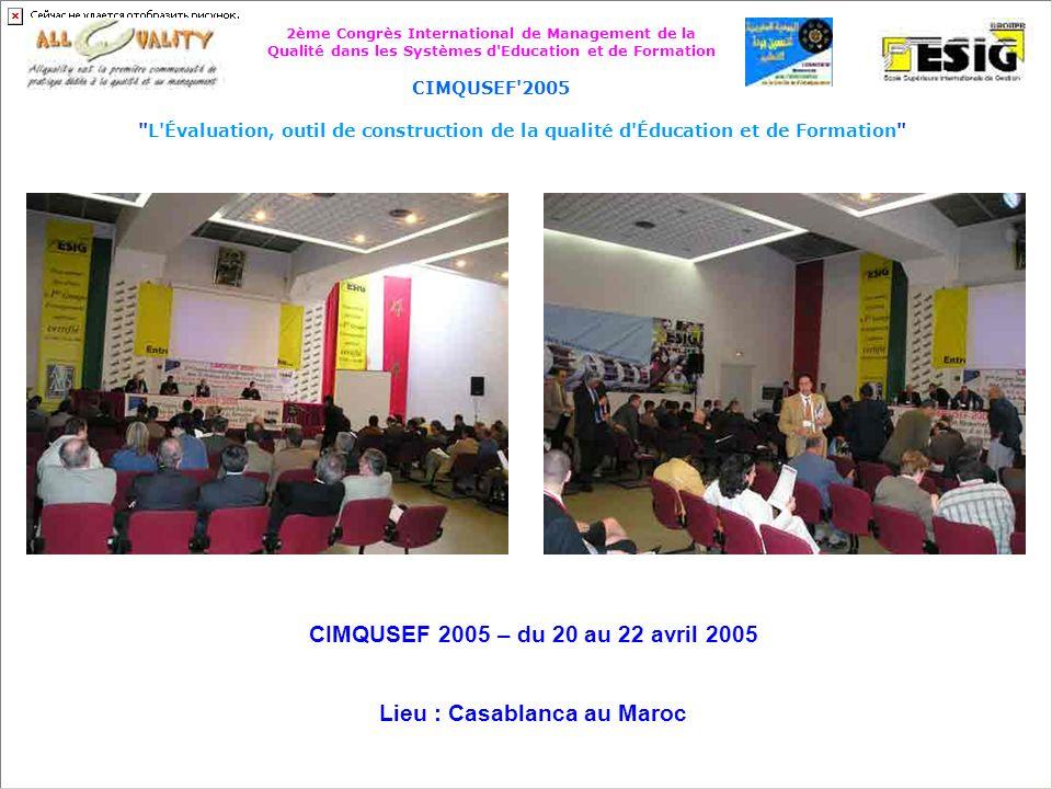 CIMQUSEF 2005 – du 20 au 22 avril 2005 Lieu : Casablanca au Maroc