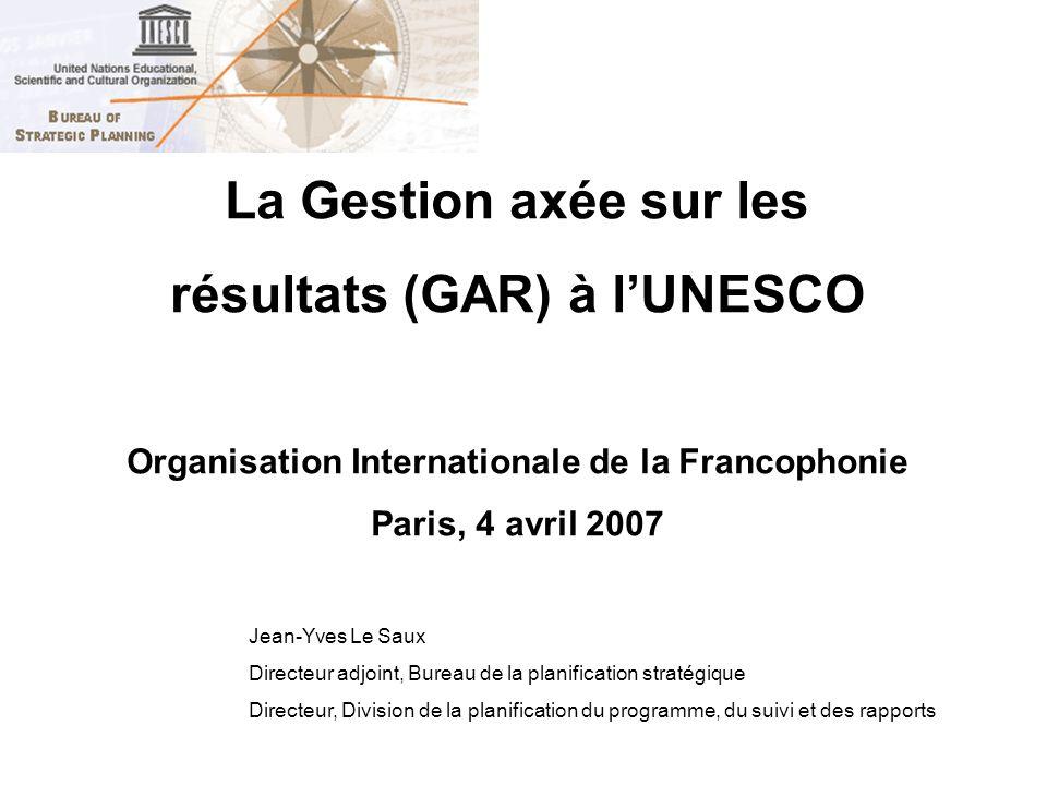 La Gestion axée sur les résultats (GAR) à l'UNESCO