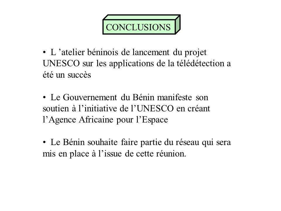 CONCLUSIONS L 'atelier béninois de lancement du projet UNESCO sur les applications de la télédétection a été un succès.