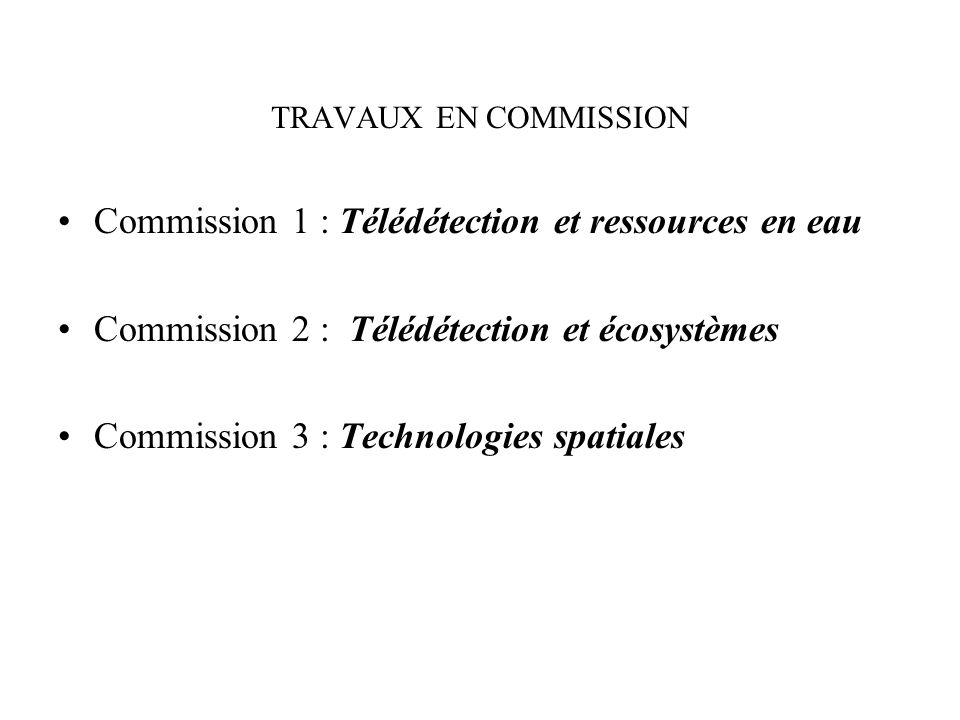 Commission 1 : Télédétection et ressources en eau
