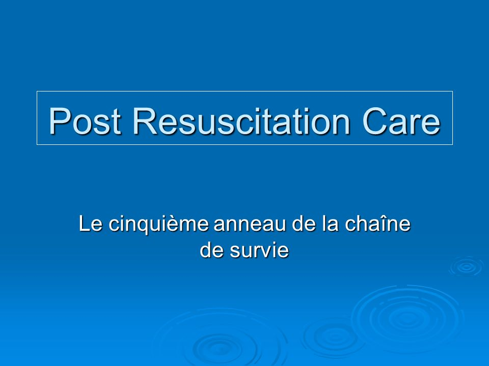 Post Resuscitation Care
