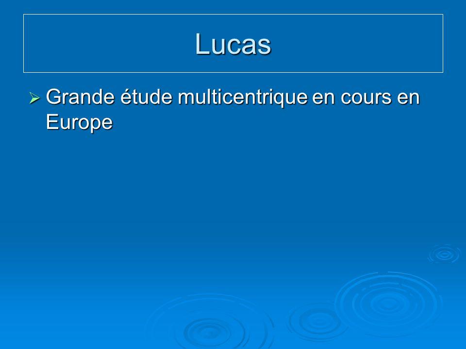 Lucas Grande étude multicentrique en cours en Europe