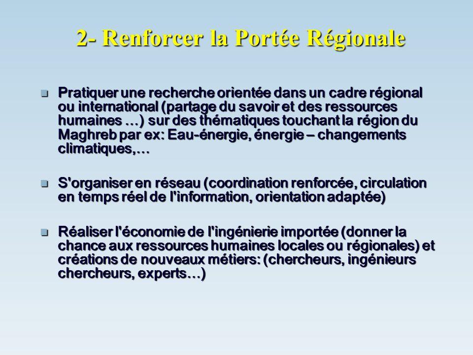 2- Renforcer la Portée Régionale