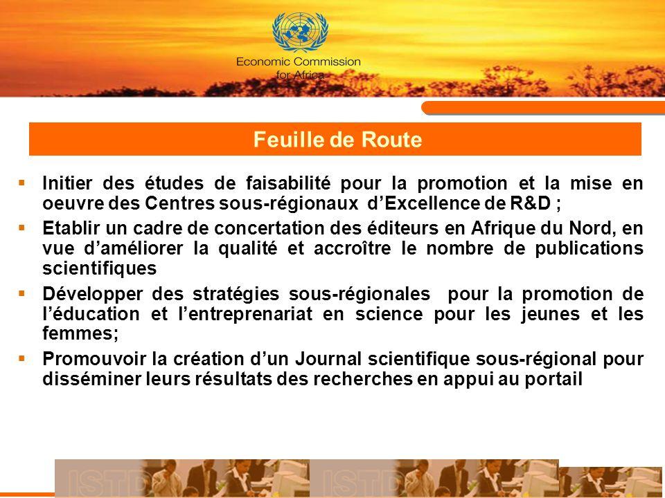 Feuille de Route Initier des études de faisabilité pour la promotion et la mise en oeuvre des Centres sous-régionaux d'Excellence de R&D ;