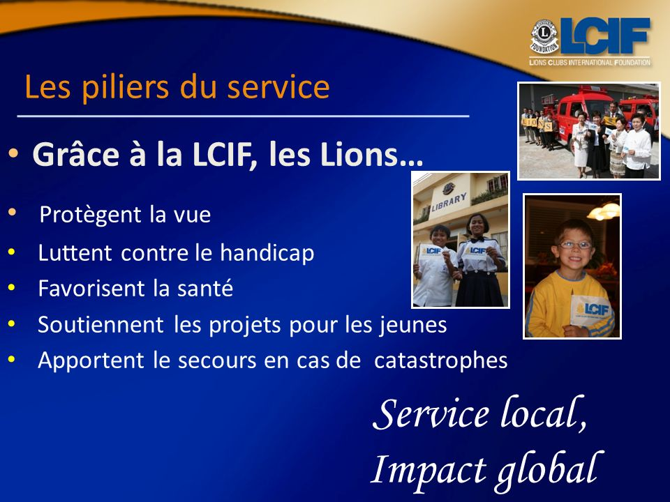 Service local , Impact global Les piliers du service
