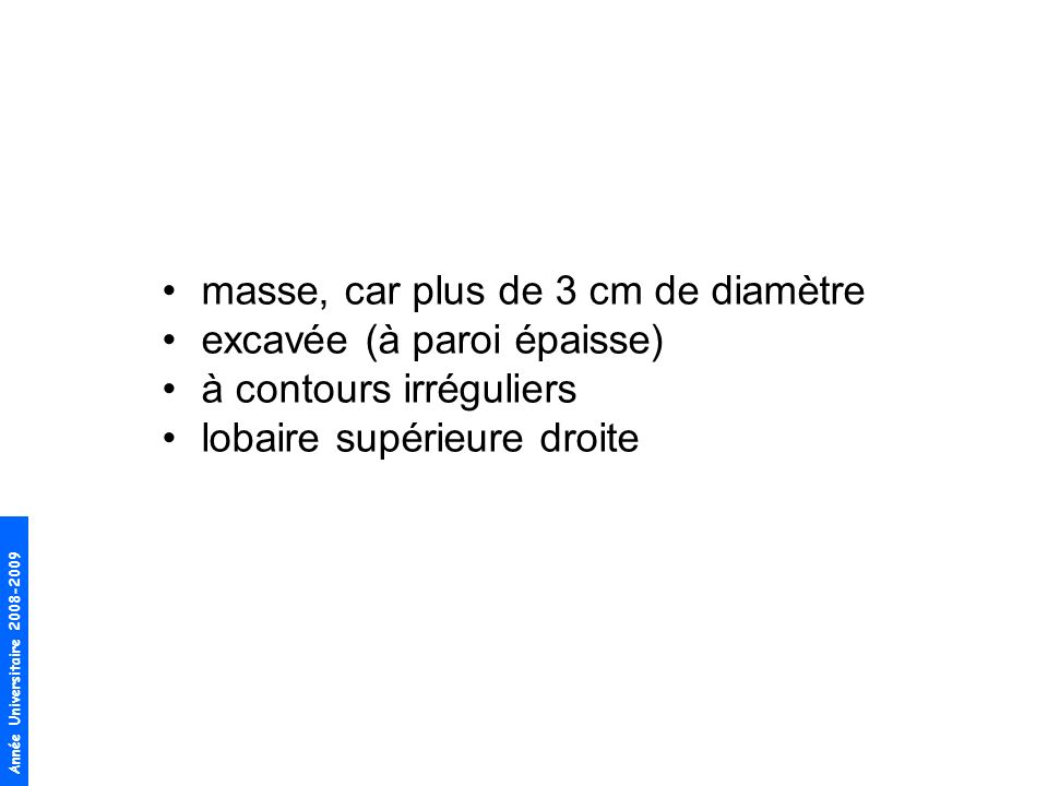 masse, car plus de 3 cm de diamètre