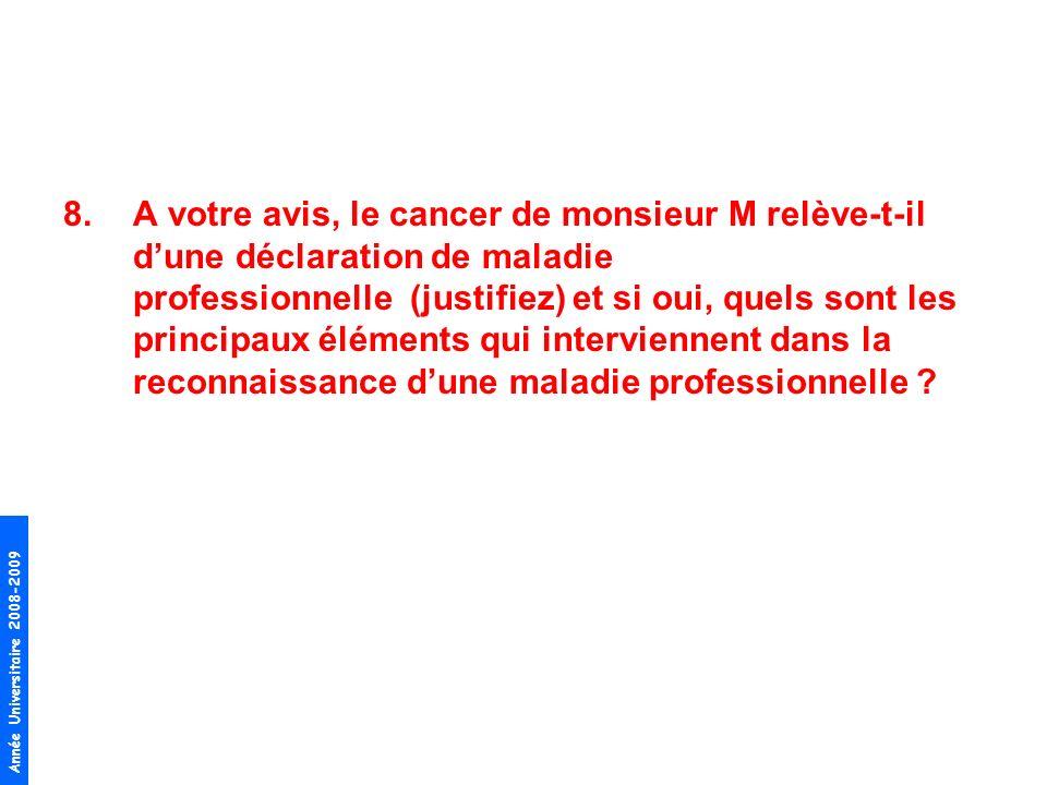 A votre avis, le cancer de monsieur M relève-t-il d'une déclaration de maladie professionnelle (justifiez) et si oui, quels sont les principaux éléments qui interviennent dans la reconnaissance d'une maladie professionnelle