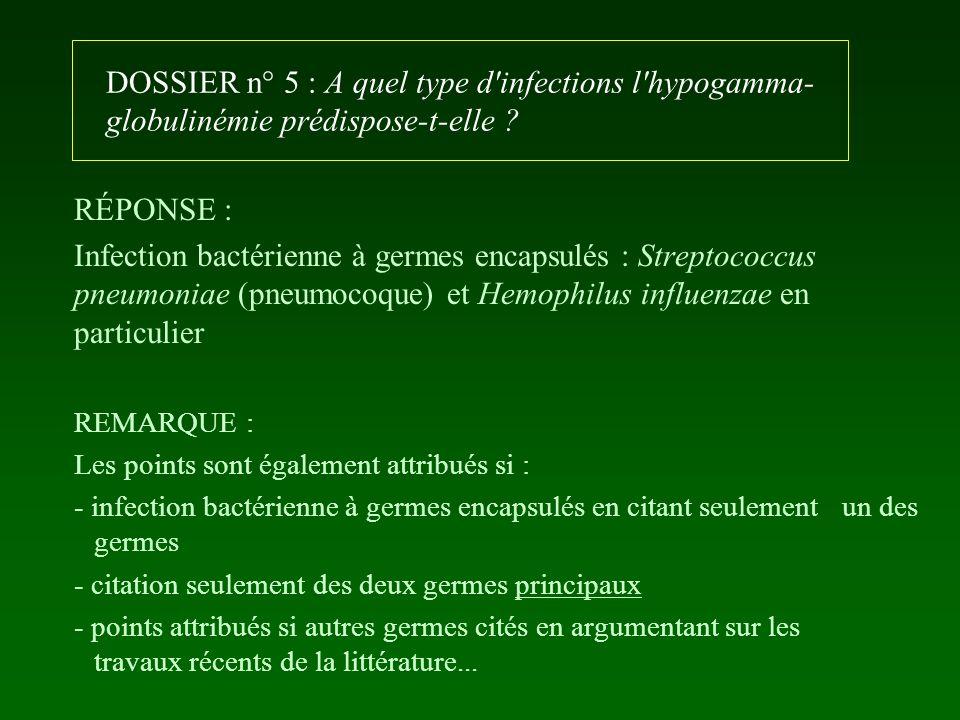 DOSSIER n° 5 : A quel type d infections l hypogamma-globulinémie prédispose-t-elle