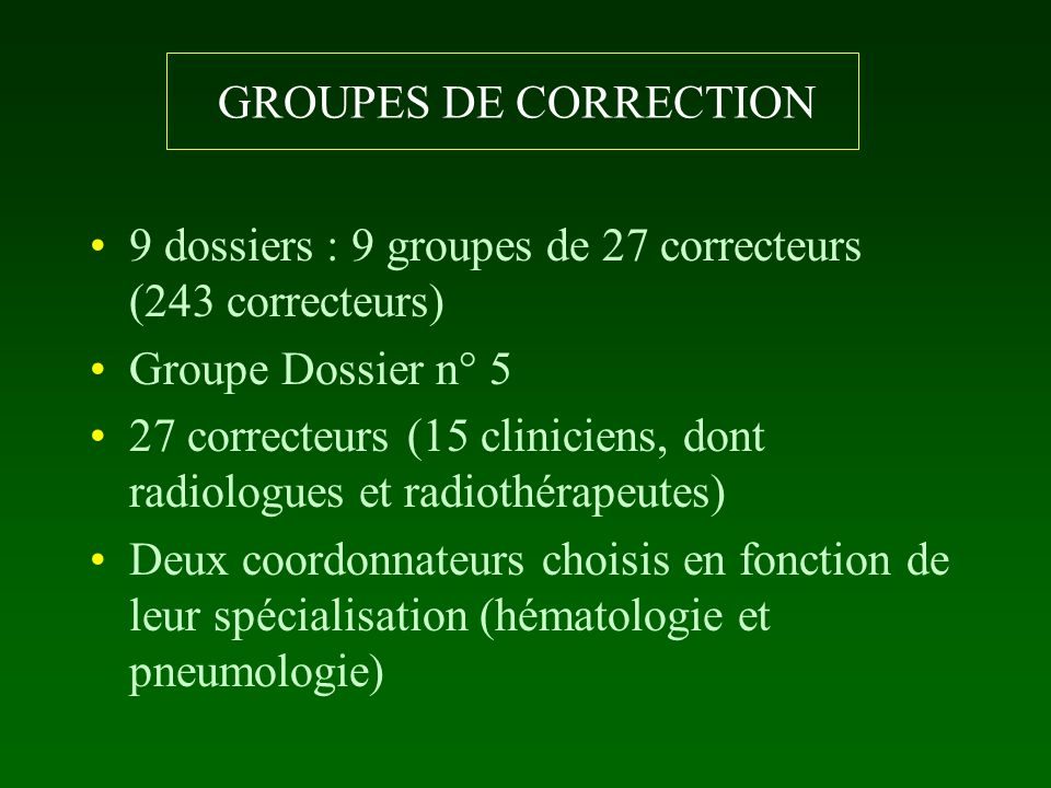 GROUPES DE CORRECTION 9 dossiers : 9 groupes de 27 correcteurs (243 correcteurs) Groupe Dossier n° 5.